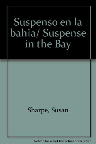 Suspenso en la bahia/ Suspense in the Bay
