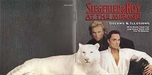 Siegfried & Roy - Dreams & Illusions