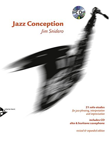 Jazz Conception Alto & Baritone Saxophone: 21 solo etudes for jazz phrasing, interpretation and improvisation. Alt-Saxophon und Bariton-Saxophon. Ausgabe mit mp3-CD.