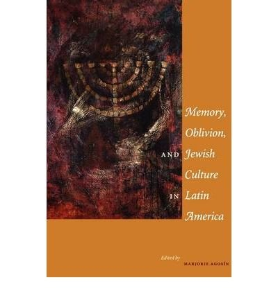 [( Memory, Oblivion, and Jewish Culture in Latin America [ MEMORY, OBLIVION, AND JEWISH CULTURE IN LATIN AMERICA BY Agosin, Marjorie ( Author ) May-01-2005[ MEMORY, OBLIVION, AND JEWISH CULTURE IN LATIN AMERICA [ MEMORY, OBLIVION, AND JEWISH CULTURE IN LATIN AMERICA BY AGOSIN, MARJORIE ( AUTHOR ) MAY-01-2005 ] By Agosin, Marjorie ( Author )May-01-2005 Paperback By Agosin, Marjorie ( Author ) Paperback May - 2005)] Paperback
