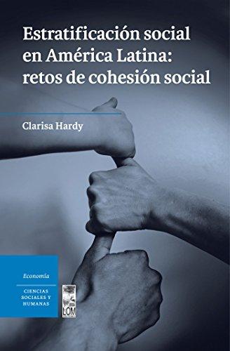 Estratificación social en América Latina: Retos de cohesión social