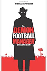 The Demon Football Manager: (Books for kids: football story for boys 7-12): Volume 2 (The Charlie Fry Series) Paperback