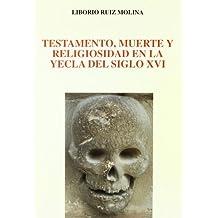 Testamento, Muerte y Religiosidad en la Yecla del Siglo Xvi