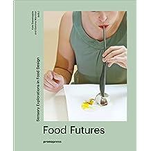 Food Futures - Sensory Explorations in Food Design
