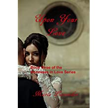 Upon Your Love (Heiresses In Love Book 3) (English Edition)