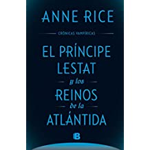 El Príncipe Lestat y los reinos de la Atlántida (Crónicas Vampíricas 12) (La Trama)