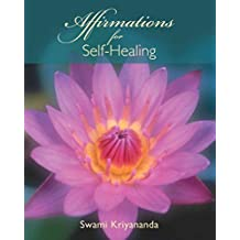 [(Affirmations for Self Healing)] [By (author) J.Donald Walters] published on (February, 2006)