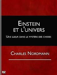 Einstein et l'univers - Une lueur dans le mystère des ch
