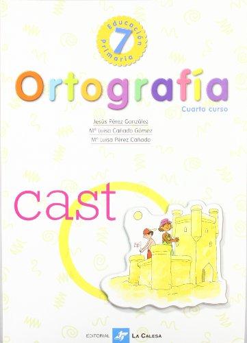Ortografía, 4 Educación Primaria. Cuaderno 7 por María Luisa Cañado Gómez, María Luisa Pérez Cañado, Jesús Pérez González