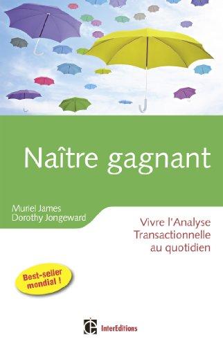 naitre-gagnant-2eme-edition-vivre-lanalyse-transactionnelle-au-quotidien