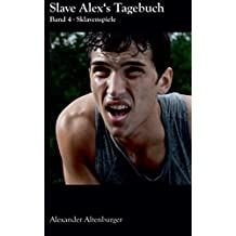 Slave Alex's Tagebuch: Band 4 (Slave Alex Tagebuch, Band 4)