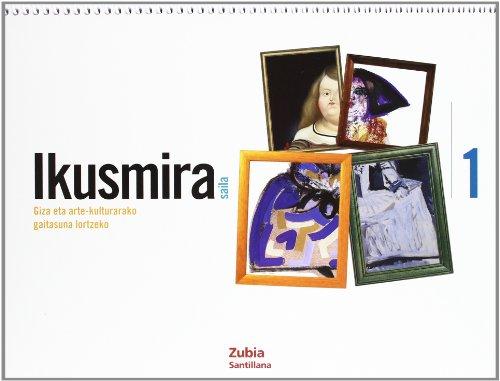 Ikusmira 1 Saila Giza Eta Arte Kulturarako Gaitasuna Lortzeko Euskera Zubia - 9788498940824 por Aa.Vv.
