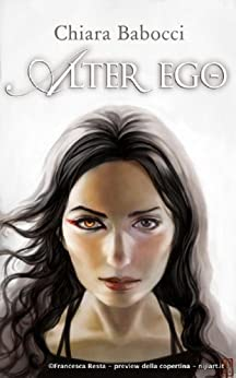 Alter Ego (La saga di Reba Vol. 1) di [Babocci, Chiara]
