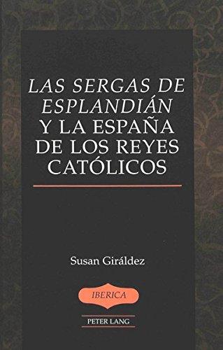 Descargar Libro Las Sergas de Esplandian y la Espana de los Reyes Catolicos (Iberica) de Susan Giraldez