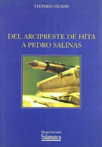 Del Arcipreste De Hita a Pedro Salinas/From the Archpriest Landmark to Pedro Salinas (Estudios Filologicos/Philological Studies) por Stephen Gilman