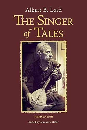 The Singer of Tales: Third Edition (Publications of the Milman Parry Collection of Oral Literature, Band 4)