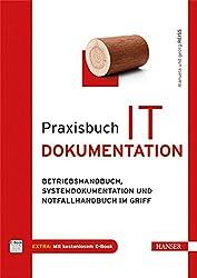 Praxisbuch IT-Dokumentation: Betriebshandbuch, Systemdokumentation und Notfallhandbuch im Griff