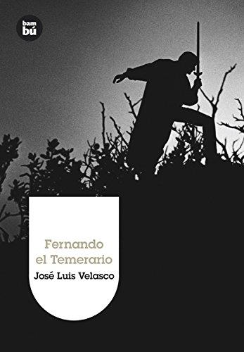 Fernando el Temerario (Grandes Lectores) por José Luis Velasco