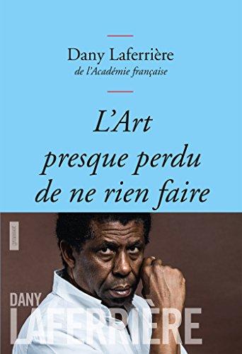 L'art presque perdu de ne rien faire : Collection bleue (essai français) (French Edition)