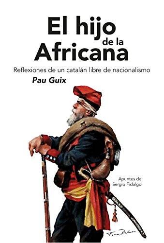 El hijo de la africana: Reflexiones de un catalán libre de nacionalismo