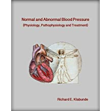Normal and Abnormal Blood Pressure (Physiology, Pathophysiology and Treatment) (English Edition)