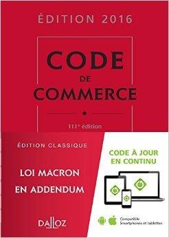 Code de commerce 2016 - 111e éd. de Nicolas Rontchevsky ,Eric Chevrier ,Pascal Pisoni ( 26 août 2015 ) par Eric Chevrier ,Pascal Pisoni Nicolas Rontchevsky
