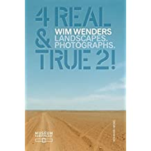 Wim Wenders: 4 Real and True 2!: Landscapes. Photographs. by Wim Wenders (2015-04-15)