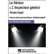 Le Révizor et L'Inspecteur général (Nicolas Gogol - mises en scène Jean-Louis Benoit et Matthias Langhoff - 1999): Les Fiches Spectacle d'Universalis (French Edition)