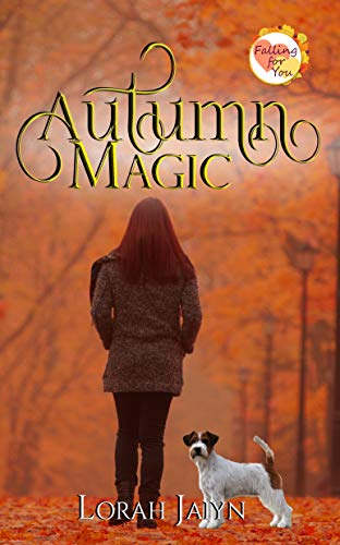 Autumn Magic: A Falling for You Serial Novella by [Jaiyn, Lorah]
