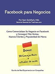Facebook Para Negocios - Como Comercializar Tu Compañía en Facebook y Recibir Más Clientes! (Spanish Edition)