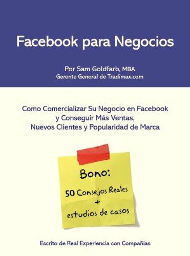 Facebook Para Negocios - Como Comercializar Tu Compañía en Facebook y Recibir Más Clientes!