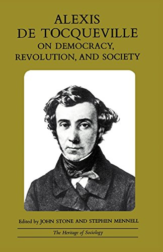 Alexis de Tocqueville on Democracy, Revolution, and Society (Heritage of Sociology Series)