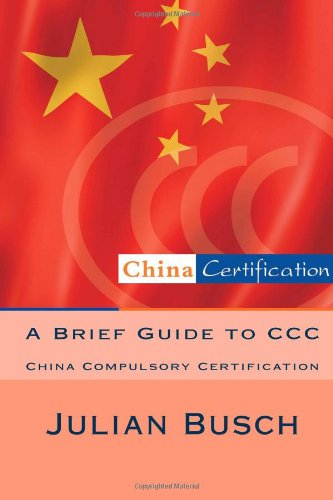 3c China (A Brief Guide to CCC: China Compulsory Certification)