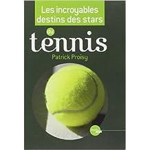 Les incroyables destins des stars du tennis de Patrick Proisy ( 21 avril 2011 )