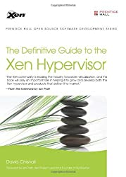 The Definitive Guide to the Xen Hypervisor by David Chisnall (2007-11-19)