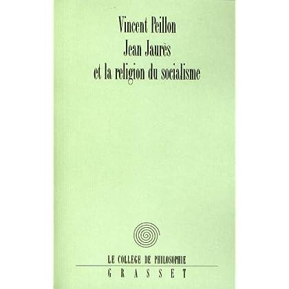 Jean Jaurès et la religion du socialisme (Collège de Philosophie)