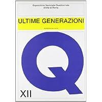 Ultime generazioni. XII Esposizione Nazionale Quadriennale d'Arte