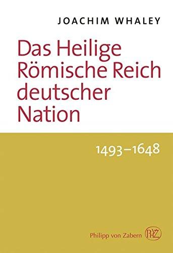 Das Heilige Römische Reich deutscher Nation und seine Territorien. 1493-1806