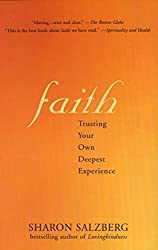 Faith: Trusting Your Own Deepest Experience by Sharon Salzberg (2003-09-02)