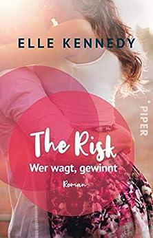 The Risk – Wer wagt, gewinnt: Roman (Briar U 2) von [Kennedy, Elle]