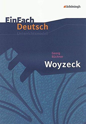 einfach deutsch woyzeck EinFach Deutsch Unterrichtsmodelle: Georg Büchner: Woyzeck: Gymnasiale Oberstufe