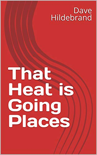 That Heat Is Going Places por Dave Hildebrandt epub