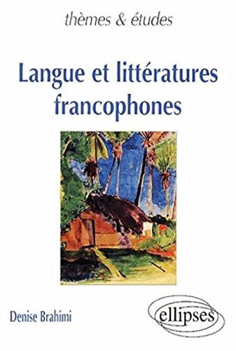 Langue et littératures francophones par Denise Brahimi
