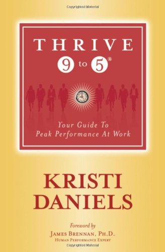 Thrive 9 to 5: Your Guide to Peak Performance at Work