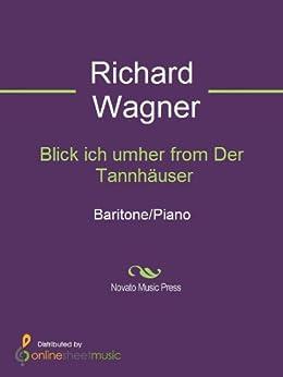 Blick ich umher from Der Tannhäuser - Score von [Richard Wagner]