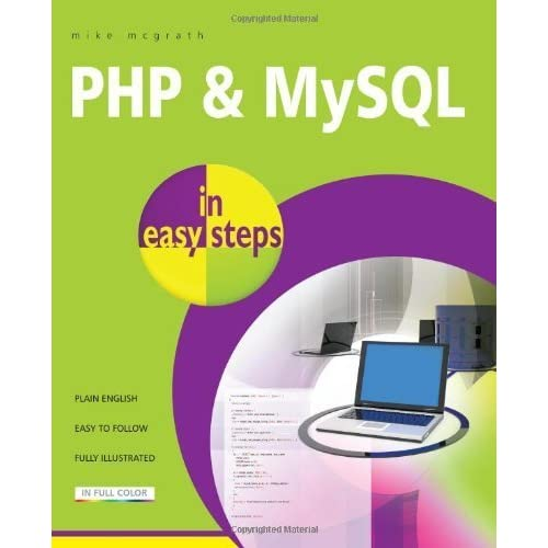 PHP and MySQL in Easy Steps by McGrath, Mike (2012) Paperback
