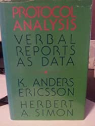 Protocol Analysis: Verbal Reports as Data (Bradford Books) by K. Anders Ericsson (1984-03-22)