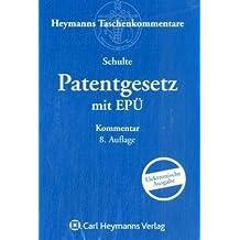 Patentgesetz mit Europäischem Patentübereinkommen (EPÜ)
