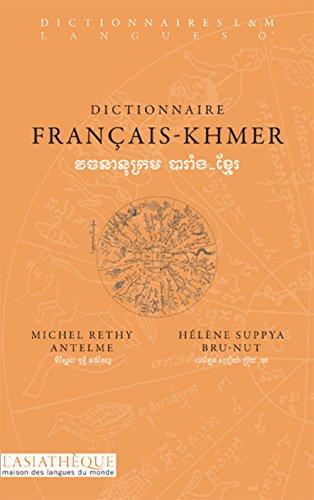 Dictionnaire français-khmer par Michel Rethy Anthelme, Hélène Suppya Bru-Nut