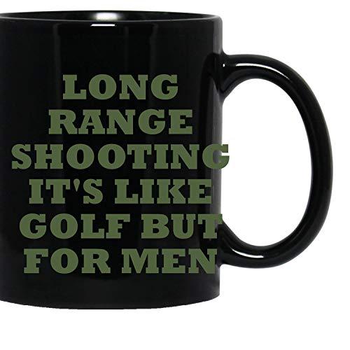 LongRange Shooting-Hunter-Hunting-It's Like Golf But for Men Tasse -